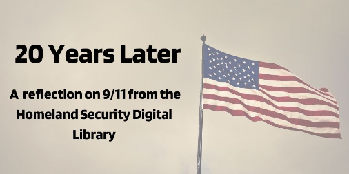 """United States Flag with text """"20 Years Later: A Reflection on 9/11 from the Homeland Security Digital Library"""
